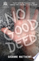 No Good Deed Love Story In This Action Packed Romantic Suspense Novel