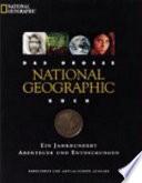 Das grosse National Geographic Buch : ein Jahrhundert Abenteuer und Entdeckungen