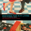 Designed for Hi Fi Living