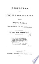 A Discourse on Prayers for the Dead  and on Temporary Punishment Between Death and the Resurrection