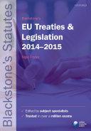 Blackstone's EU Treaties and Legislation 2014-2015