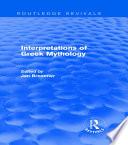 Interpretations of Greek Mythology  Routledge Revivals