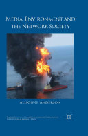 Media, Environment and the Network Society