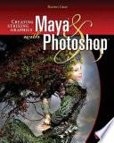 Creating Striking Graphics with Maya and Photoshop Pdf/ePub eBook