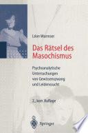 Das Rätsel des Masochismus