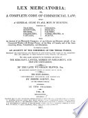 Lex Mercatoria Or a Complete Code of Commercial Law  Being a General Guide to All Men in Business  6th Ed  Enlarged  etc