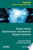 Graph related Optimization and Decision Support Systems
