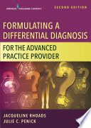 Formulating a Differential Diagnosis for the Advanced Practice Provider  Second Edition