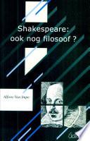 Shakespeare Ook Nog Filosoof