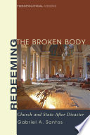 Redeeming The Broken Body : are often considered to be mutually exclusive--those...