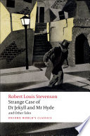 Strange Case of Dr Jekyll and Mr Hyde and Other Tales by Robert Louis Stevenson