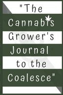The Cannabis Grower S Journal To The Coalesce