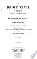 Le droit civil expliqu    suivant l ordre du code  Du contrat de mariage et des droits respectifs des   poux  ou Commentaire du titre V  livre III  du code civil