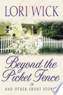 Beyond the Picket Fence and Other Short Stories by Lori Wick