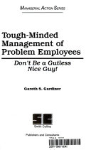 Tough Minded Management Of Problem Employees