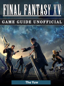 download ebook final fantasy xv game guide unofficial pdf epub