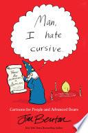 Man  I Hate Cursive