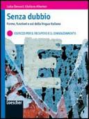 Senza dubbio  Forme  funzioni e usi della lingua italiana  Esercizi per il recupero e il consolidamento  Con espansione online  Per le Scuole supeiori