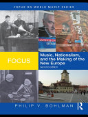 Focus  Music  Nationalism  and the Making of a New Europe Europe And One Decade Into The
