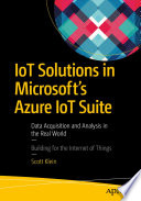 IoT Solutions in Microsoft s Azure IoT Suite