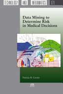 Data Mining To Determine Risk In Medical Decisions : to patients and their physicians – after...