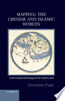 Mapping the Chinese and Islamic Worlds
