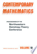 Proceedings of the Northwestern Homotopy Theory Conference Book PDF