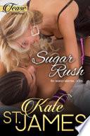 Sugar Rush  TEASE Sizzling Romps  Story 2 Book PDF
