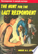 The Hunt for the Last Respondent