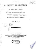 Elementi d algebra di Pietro Paoli P P  delle matematiche superiori nell Universit   di Pisa     Tomo 1    2