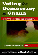 Voting For Democracy In Ghana Thematic Studies
