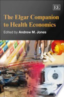 The Elgar Companion To Health Economics : 50 chapters, from 90 contributors around...