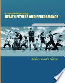 EXERCISE PHYSIOLOGY HEALTH FITNESS AND PERFORMANCE