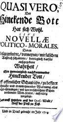 Quasi vero, Der Hinckende Bott Hat sich Wohl, Sive novellae politico-morales ...