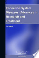 Endocrine System Diseases Advances In Research And Treatment 2011 Edition