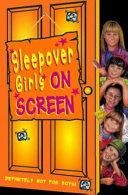 Sleepover Girls on Screen Book Cover