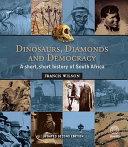 Dinosaurs  Diamonds and Democracy