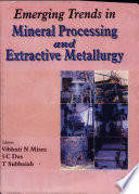Emerging Trends in Mineral Processing and Extractive Metallurgy
