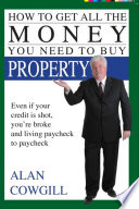 How To Get All The Money You Need To Buy Property