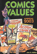 Comics Values Annual : of comic, with issue titles, current prices,...