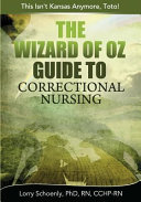 The Wizard of Oz Guide to Correctional Nursing