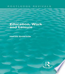 Education  Work and Leisure  Routledge Revivals