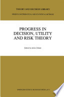 Progress In Decision Utility And Risk Theory