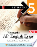 5 Steps to a 5  Writing the AP English Essay 2018