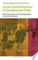 Social Transformations in Scandinavian Cities