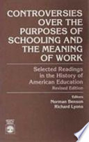 Controversies Over the Purposes of Schooling and the Meaning of Work