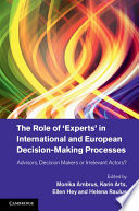 The Role Of Experts In International And European Decision Making Processes