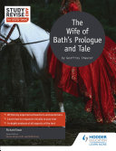 Study and Revise for AS A level  The Wife of Bath s Prologue and Tale