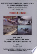 Proceedings   Eleventh International Conference on Composite Materials   Gold Coast  Queensland  Australia   14th   18th July 1997  2  Fatigue  fracture and ceramic matrix composites