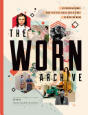 The WORN Archive : challenging, different, quirky, interesting, not just as something...
